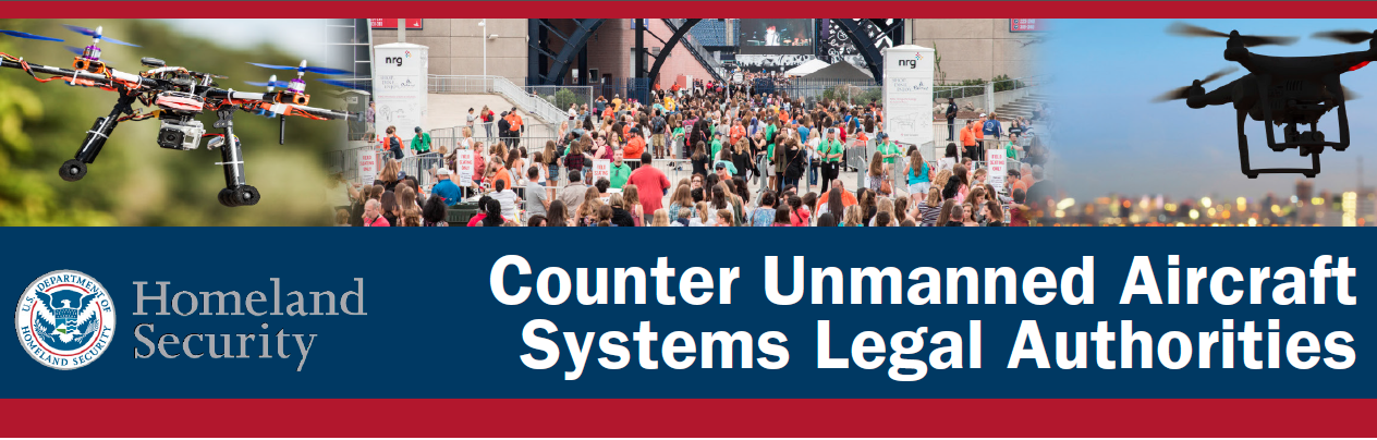 DHS Counter UAS Legal Authorities